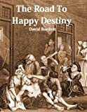 img - for The Road To Happy Destiny book / textbook / text book