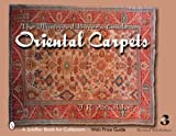 The Illustrated Buyers Guide to Oriental Carpets (Schiffer Book for Collectors)