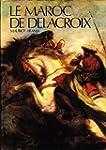 Le Maroc De Delacroix