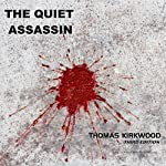 The Quiet Assassin: Third Edition | Thomas Kirkwood