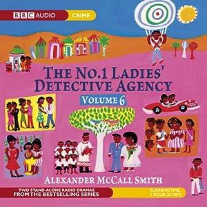 The No. 1 Ladies' Detective Agency 6: The Return of Note & The Ceremony (Dramatised) Radio/TV Program