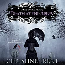 Death at the Abbey: A Lady of Ashes Mystery Audiobook by Christine Trent Narrated by Polly Lee