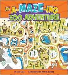 An A-MAZE-ing Zoo Adventure (A-MAZE-ing Adventures): Jill