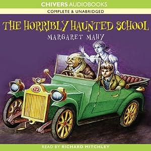 The Horribly Haunted School | [Margaret Mahy]