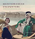 img - for Mediterranean Encounters: Artists Between Europe and the Ottoman Empire, 1774-1839 book / textbook / text book