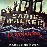Sadie Walker Is Stranded: A Zombie Novel | Madeleine Roux
