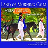 img - for Land of Morning Calm: Korean Culture Then and Now book / textbook / text book