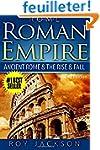 Rome: Roman Empire: Ancient Rome & Th...