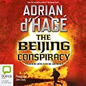 The Beijing Conspiracy Audiobook by Adrian d'Hage Narrated by Jim Daly