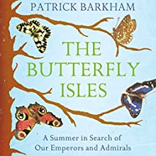 The Butterfly Isles | Livre audio Auteur(s) : Patrick Barkham Narrateur(s) : Simon Shepherd