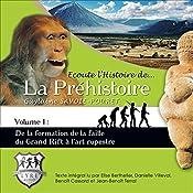 De la formation de la faille du Grand Rift à l'art rupestre (Ecoute l'Histoire de la Préhistoire 1) | Guylaine Savoie-Pouret