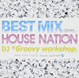BEST MIX  LOVES…HOUSE NATION
