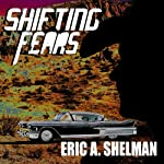 Shifting Fears | Eric A. Shelman