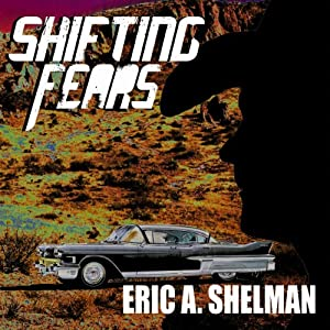 Shifting Fears | [Eric A. Shelman]