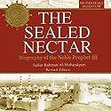 The Sealed Nectar: Biography of Prophet Muhammad Audiobook by  Darussalam Publishers, Safiur Rahman Al Mubarakpuri Narrated by Bilal Abdul Kareem