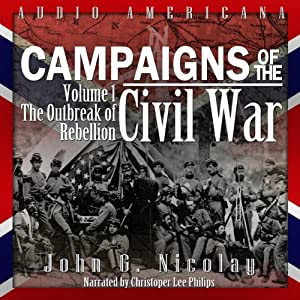 Campaigns of the Civil War, Volume 1 Audiobook