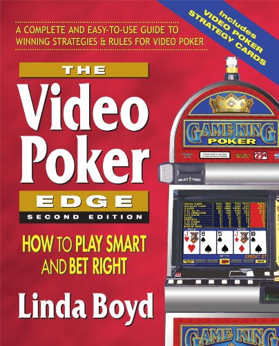 The Video Poker Edge: How to Play Smart and Bet Right