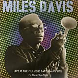 Live At The Fillmore East (March 7, 1970) It's About That Time By Miles Davis (2001-07-16)