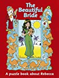 img - for The Beautiful Bride: A puzzle book about Rebecca book / textbook / text book