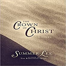The Crown of Christ (       UNABRIDGED) by Summer Lee Narrated by John Dzwonkowski