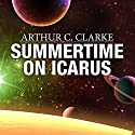 Summertime on Icarus Audiobook by Arthur C. Clarke Narrated by Jonathan Davis