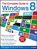 Windows 8 - The Complete Guide