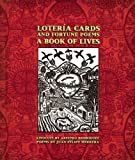 Lotería Cards and Fortune Poems: A Book of Lives
