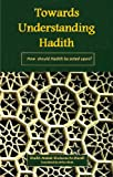 Towards Understanding Hadith