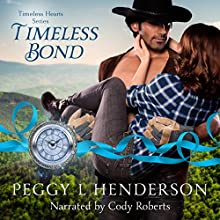 Timeless Bond: Timeless Hearts, Book 8 Audiobook by Peggy L Henderson,  Timeless Hearts Narrated by Cody Roberts