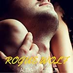 Rogue Wolf: Female Shapeshifters Series | Alexa T. Steele