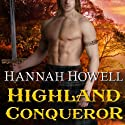 Highland Conqueror: Murray Family, Book 10 Audiobook by Hannah Howell Narrated by Angela Dawe