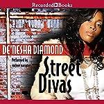 Street Divas | De'nesha Diamond