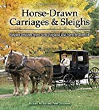 Horse-drawn Carriages and Sleighs: Elegant Vehicles from New England and New Brunswick (Formac Illustrated History)
