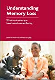 img - for Understanding Memory Loss: What To Do When You Have Trouble Remembering book / textbook / text book