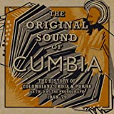 Soundway presents The Original Sound of Cumbia (The History of Colombian Cumbia & Porro As Told By The Phonograph 1948-79 compiled by Quantic)
