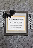 The Halloween Close Call (A Kiki Lowenstein Novella) (Kiki Lowenstein Mystery Series)