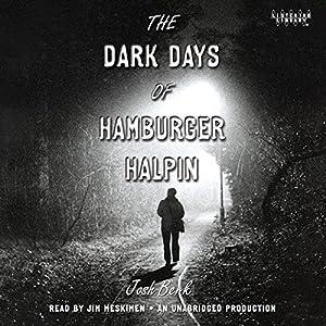 The Dark Days of Hamburger Halpin Audiobook