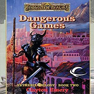 Dangerous Games: Forgotten Realms: Netheril, Book 2 | [Clayton Emery]