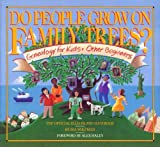 Do People Grow on Family Trees?: Genealogy for Kids and Other Beginners, The Official Ellis Island Handbook by Ira Wolfman (1991) Paperback