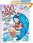 100  Prayers God Loves to Hear, 100 P...