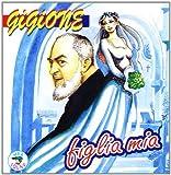 Songtexte von Gigione - Figlia mia