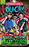 Dr Chris van Tulleken Operation Ouch!: Medical Milestones and Crazy Cures