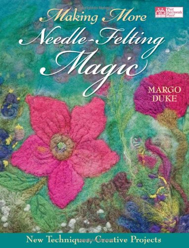 Making More Needle-Felting Magic: New Techniques, Creative Projects front-684299