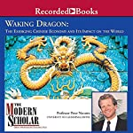 Waking Dragon: The Emerging Chinese Economy and Its Impact on the World | Peter Navarro