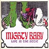 Live in the Attic by MIGHTY BABY (2009-03-17)