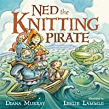 img - for Ned the Knitting Pirate book / textbook / text book