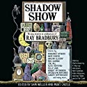 Shadow Show: All-New Stories in Celebration of Ray Bradbury (       UNABRIDGED) by Sam Weller (Editor), Mort Castle (Editor) Narrated by George Takei, Edward Herrmann, Kate Mulgrew, F. Murray Abraham, Neil Gaiman, Peter Appel, James Urbaniak