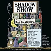 Shadow Show: All-New Stories in Celebration of Ray Bradbury | [Sam Weller (Editor), Mort Castle (Editor)]