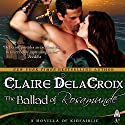 The Ballad of Rosamunde: The Jewels of Kinfairlie, Book 4 Audiobook by Claire Delacroix Narrated by Saskia Maarleveld