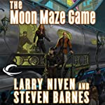 The Moon Maze Game: A Dream Park Novel (       UNABRIDGED) by Larry Niven, Steven Barnes Narrated by Stefan Rudnicki
